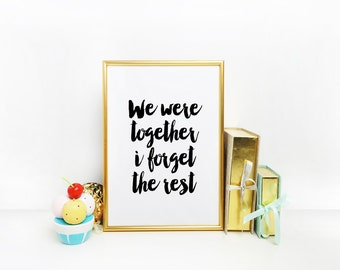 We were together I forget the rest.-diy instant download printable-mulitiple sizes included-confetti printable Walt Whitman quote Wall att