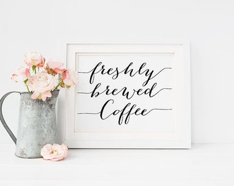 WEDDING PRINTABLE Art 5x7, Freshly Brewed COFFEE Table Sign Print, Refreshments Signage, Reception Wedding Decor, Black and White Typography