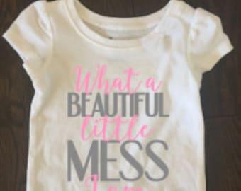What a Beautiful Little Mess I Am Toddler Shirt