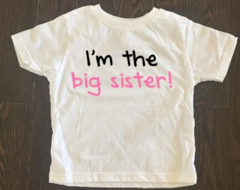 I'm the Big Sister Toddler Shirt