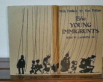 The Young Immigrunts - By Ring W Lardner portraits by Gaar Williams - 1st Edition 1920