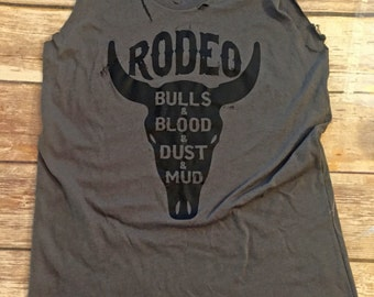 Rodeo/ Bulls and Blood and Dust and Mud / Tattered & Torn Vintage muscle tank