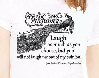 Shirt with quote. White Lady's T-shirt with Pride and Prejudice quote. Pride and Prejudice shirt. Jane Austen