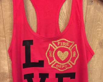 LOVE firefighter tank top/ firefighter girlfriend wife