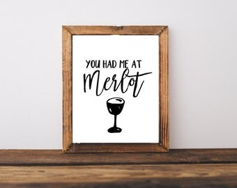 Wine Print - Typography Print - You Had Me At Merlot - Wine Quote - Wine Lover - Kitchen Decor - Birthday Gift - Gift For Friend - Wine Gift
