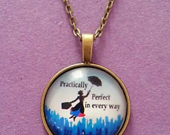 Mary Poppins Practically Perfect in Every Way glass pendant necklace.