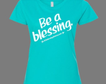 Be a blessing Fundraiser Tees - Women's Fitted - SMALL Caribbean