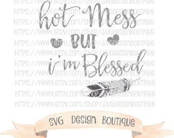 Hot Mess Svg - Blessed Svg - Southern SVG - Southern Sayings - Vinyl cutting file | Silhouette  & Cricut Design - DXF- Southern Sayings Svg