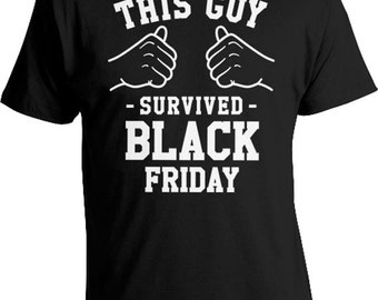 Funny Holiday T Shirt This Guy Survived Black Friday Shirt Shopping TShirt Thanksgiving Gift Ideas For Him Holiday Clothes Mens Tee TGW-614