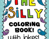 The Silly Coloring Book with Jokes for Kids