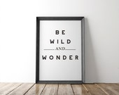 Be Wild and Wonder™ Fine Art Print // 8x10 Print // motivational // wall art // wall decor // inspirational quote //home decor // typography