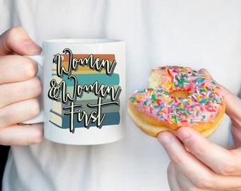 Women and Women First Coffee Mug - funny mug - 11 oz or 15 oz  - TV - Pop Culture - Books - Portlandia