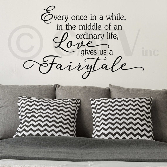 Every once in a while in the middle of an ordinary life love gives us a fairytale Vinyl Lettering Wall Quote Decal Sticker 22x36