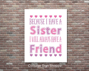 Sister Wall Art,Sisters Sign,  Because I have a Sister, 5 x 7, 8 x 10, 11 x 14, 16 x 20,INSTANT DIGITAL DOWNLOAD, Twins Decor, Sisters Decor