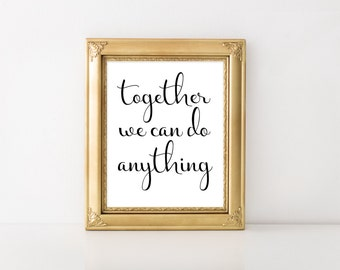Together We Can, Motivational,Inspirational, Office Decor,Home Decor,Couples Art,Instant DOWNLOAD, YOU PRINT,Inspirational Quote, Motivation