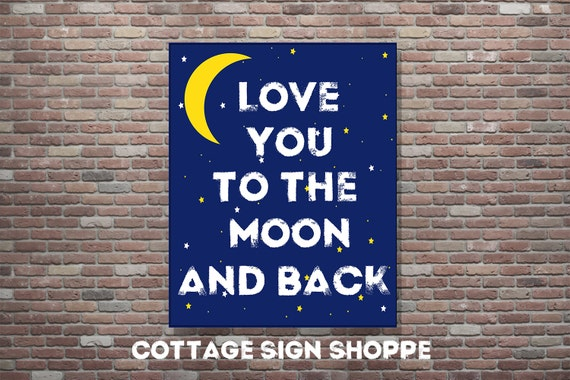 love you to the moon and back, Nursery Wall Art, 8 x 10, 11 x 14, 16 x 20, INSTANT DOWNLOAD, Baby Shower Display Art, Baby Shower Decor