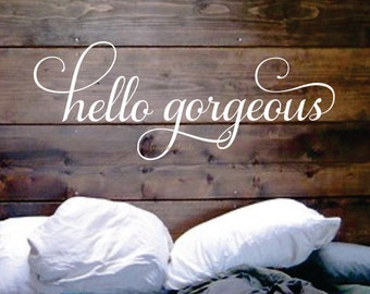 Hello gorgeous decal, fancy letters decal, vinyl lettering, larger size decal, gorgeous decal, sticker wall art, fun mirror decal, gorgeous