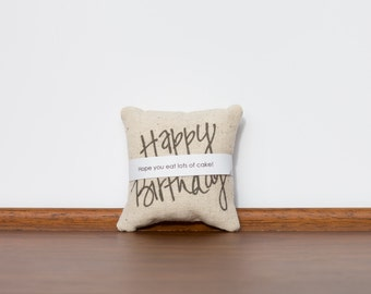 Happy Birthday TinyTalk Pillow | Birthday Fun | Gift Under 10 | Unique Birthday Present | Gift for Him | Uncommon Birthday Card for Her