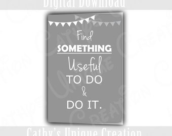 Graduation Congratulations Printable Card Find Something Useful To Do and Do It Motivational Career Greeting Card INSTANT DIGITAL DOWNLOAD