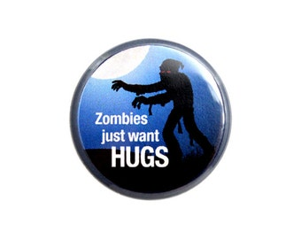 "Zombie Button, Zombie Badge, 1.25"" Pinback Button, Hug a Zombie - C2-2"