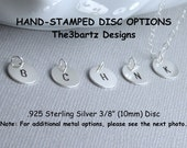 Add a Hand Stamped Initial/Letter/Number Disc, Personalized, (Material Options–Sterling Silver, Silver Plated, Antique Brass Plated)