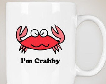 I'm Crabby Coffee Mug
