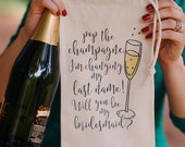 Pop the Champagne Will You Be My Bridesmaid Wine Bags, Bridesmaid Gifts