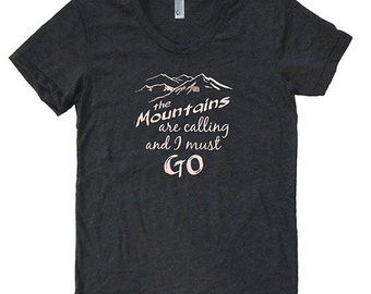 The Mountains are Calling and I Must Go Womens Shirt - Adventure T Shirt - Womens Tri Blend Heather Black or 50/50 Plum - Sizes S, M, L, XL