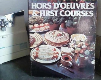 Wonderful Ways to Prepare Hors Doeuvres and First Courses 1978