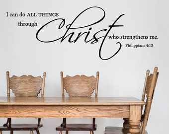 Scripture Wall decal - I can do all things - I can do all things through Christ who strengthens me - Philippians 4 13 - Decals