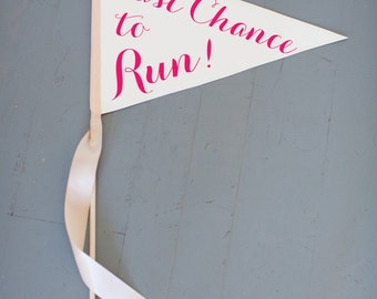 "Large Wedding Sign ""Last Chance To Run"" Ring Bearer Flower Girl Funny Wedding Banner Pennant Flag Handmade USA Modern Script Font 1057 LW"