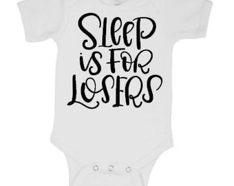 Sleep is For Losers Onesie - Baby Shower Gift