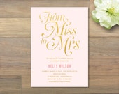 Printable Bridal Shower Invitation, From Miss to Mrs, Faux Gold Foil