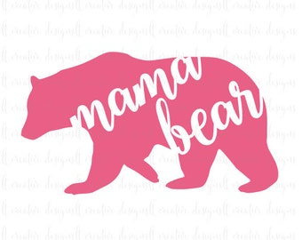 Mama Bear Svg, Mama Bear, Svg File, Mother's Day Svg, Cricut Files, Silhouette Cut Files
