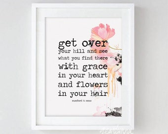 "PRINT Mumford & Sons Lyric Art Print, ""Get over your hill and see what you find there, with grace in your heart and flowers in your hair"""