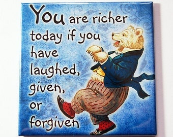 Fridge magnet, Inspirational Saying, Kitchen Magnet, Magnet, Blue Magnet, You are richer today if you have laughed given or forgiven (5294)