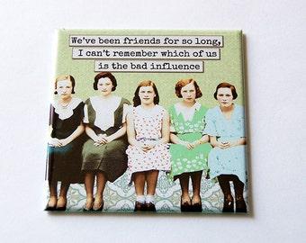 Friend Magnet, Funny Magnet, Bad Influence, Kitchen Magnet, magnet, Fridge magnet, Humor, Retro, Gift for Best Friend (5674)