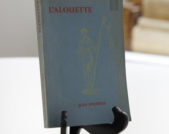 L'ALOUETTE by Jean Anouilh [1956]