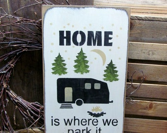 Camping Gift, Funny RV Sign, Camping, Campsite sign, RV Decor, Home Is Where You Park It, Gift For The Camping Family, Wood Sign Saying