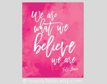 We Are What We Believe Canvas or Art Print, Choose Any Colors, Watercolor Art, C.S. Lewis Quote, Motivational Wall Art, Inspirational Art