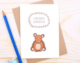 Bear Greeting Card Leaf Illustration 'I Can't Bear to be Without You'