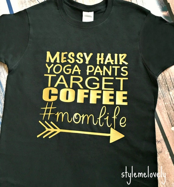 Messy Hair Yoga Pants Target Coffee Hashtag Mom By