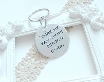 You're my favourite person keyrings, best friends gifts,  boyfriend gift, Handstamped keyring, girlfriend gift, Couples gift, Christmas gift