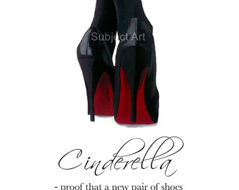CHRISTIAN LOUBOUTIN Black Shoes Art Print, Cinderella Quote 'Cinderella - proof that a new pair of shoes can change your life'