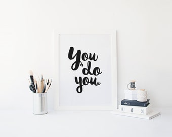 digital download | you do you | instant prints | typography poster | cute instant prints | downloadable print | do what makes you happy