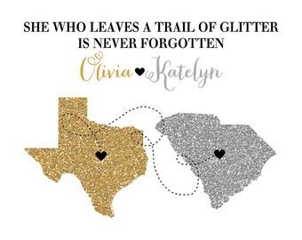 Best Friend Birthday Gift, Custom Glitter Maps -  Art Print, Moving Away, Farewell Gift, Glitter Quote, Sparkle, Glam Girly Friend | WF61