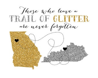 Friends Gift, Trail of Glitter Quote, Moving Away, Custom Maps, Long Distance Friends, Best Friend, Going Away, Gold Silver Glitter | WF223