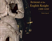 Armour of the English Knight 1400-1450 Book by Tobias Capwell