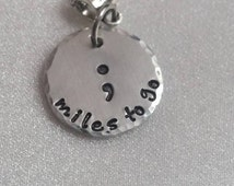 Semi Colon Jewelry - Miles To Go - Suicide Awareness - Depression Awareness - Addiction Awareness - Semicolon Necklace  - Hand Stamped