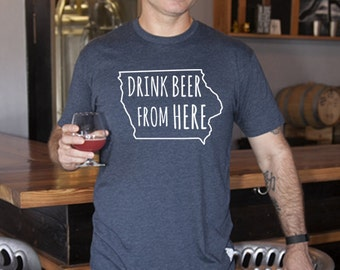 Craft Beer Iowa- IA- Drink Beer From Here Shirt
